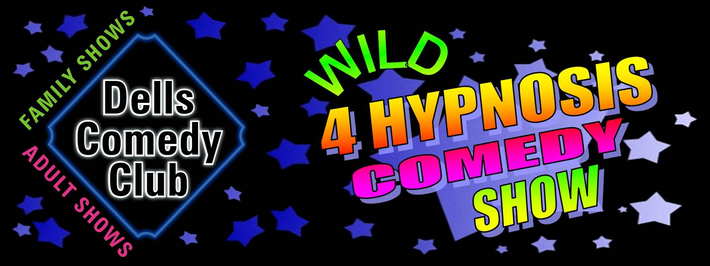 Dells Comedy Club - Home of the Wild 4 Hypnosis Comedy Show